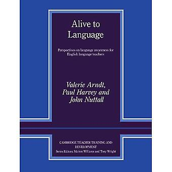 Alive to Language: Perspectives on Language Awareness for English Language Teachers (Cambridge Teacher Training and Development)