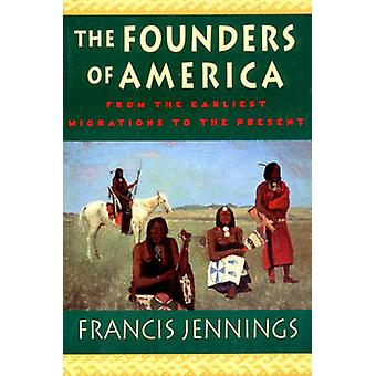 Os fundadores da América por Jennings & Francis