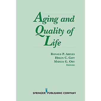 Aging and Quality of Life by Abeles & Ronald P.