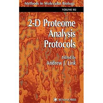 2D Proteome Analysis Protocols by Link & Andrew J.