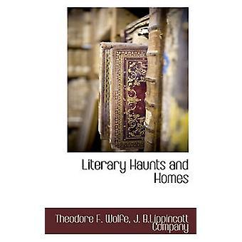 Les repaires littéraires et maisons par Wolfe & Theodore F.