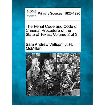 Le Code pénal et le Code de procédure pénale de l'état du Texas. Volume 2 de 3 par Willson & Sam Andrew