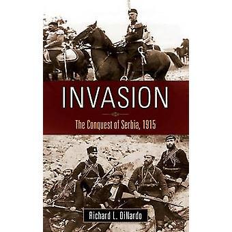 Invasion der Eroberung Serbiens 1915 von DiNardo & Richard