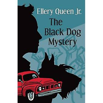 The Black Dog Mystery by Queen Jr. & Ellery