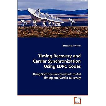 Timing Recovery and Carrier Synchronization Using LDPC Codes by Valles & Esteban Luis