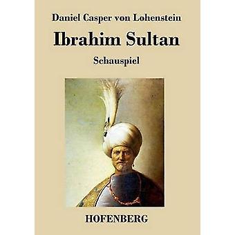 Ibrahim Sultan by Daniel Casper von Lohenstein