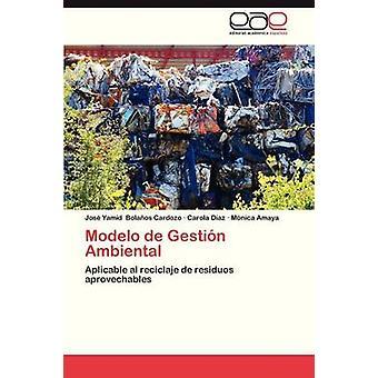 Modelo de Gestion Ambiental by Bolanos Cardozo Jose Yamid