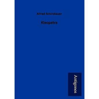 Kleopatra by Schirokauer & Alfred