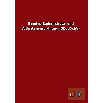 BundesBodenschutz und Altlastenverordnung BBodSchV door Outlook Verlag