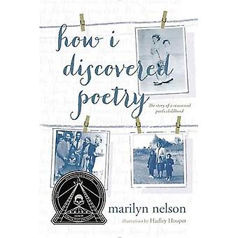 How I Discovered Poetry by Marilyn Nelson - 9780147510051 Book