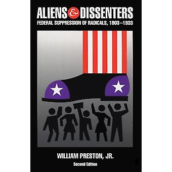 Aliens and Dissenters - Federal Suppression of Radicals - 1903-1933 by