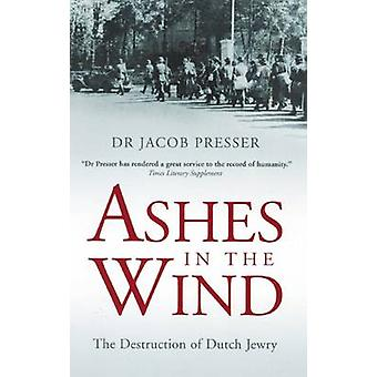 Ashes in the Wind by Jacob Presser - 9780285638136 Book