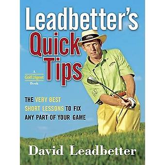 Leadbetter's Quick Tips - The Very Best Short Lessons to Fix Any Part