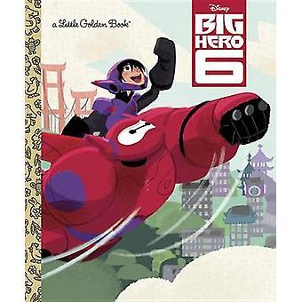 Big Hero 6 (Disney Big Hero 6) by Random House Disney - Various - Lau