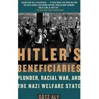 Hitler's Beneficiaries - Plunder - Racial War - and the Nazi Welfare S