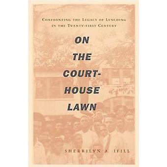 On the Courthouse Lawn by On the Courthouse Lawn - 9780807023044 Book