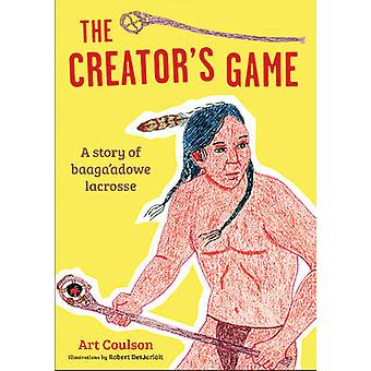 Creator's Game - A Story of Baaga'adowe/Lacrosse by Art Coulson - Robe