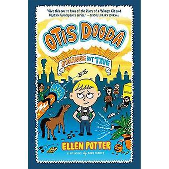 Otis Dooda - Strange But True by Ellen Potter - David Heatley - 978125
