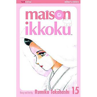 Maison Ikkoku - Volume 15 by Rumiko Takahashi - 9781421502793 Book