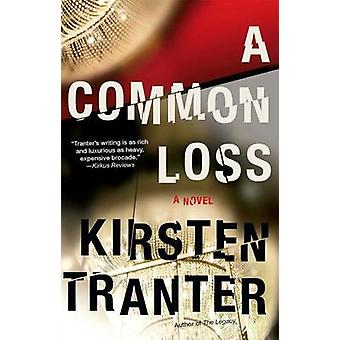 A Common Loss by Kirsten Tranter - 9781439177228 Book