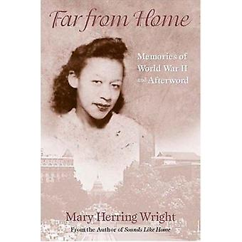 Far from Home - Memories of World War II and Afterward by Mary Wright