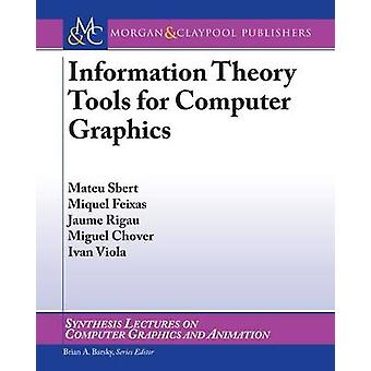 Information Theory Tools for Computer Graphics by Mateu Sbert - Migue