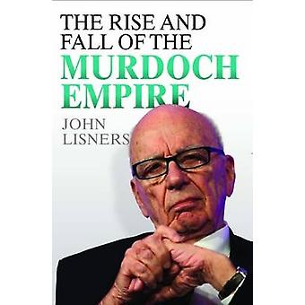 Rise and Fall of the Murdoch Empire by John Lisners - 9781782194279 B