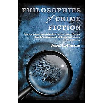 Philosophies of Crime Fiction by Josef Hoffmann - 9781843441397 Book