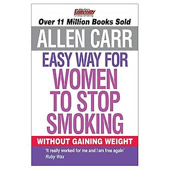 Allen Carr's Easy Way for Women to Stop Smoking by Allen Carr - 97818