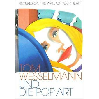 Tom Wesselman - Pictures on the Wall of Your Heart by Tom Wesselman -