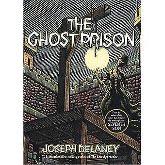 The Ghost Prison by Joseph Delaney - Scott M Fischer - 9781492601746