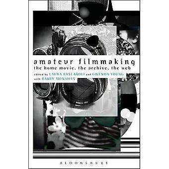 Amateur Filmmaking by Laura Rascaroli