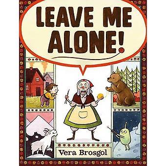 Lämna mig ifred av Vera Brosgol - 9781626724419 bok