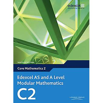 Edexcel AS y Un nivel de matemáticas modulares Core Mathematics por Keith Pledger