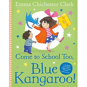Come to School too Blue Kangaroo! (Blue Kangeroo) (Paperback) by Chichester Clark Emma