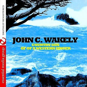 John Wakely C. - Country Son of a Western Singer [CD] USA import