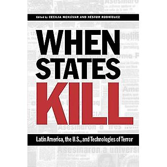 When States Kill - Latin America - the U.S. - and Technologies of Terr