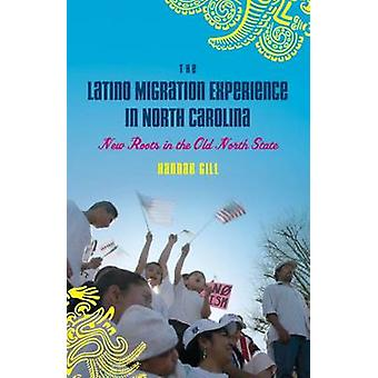 The Latino Migration Experience in North Carolina - New Roots in the O