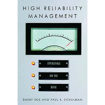 High Reliability Management - Operating on the Edge by Emery Roe - Pau