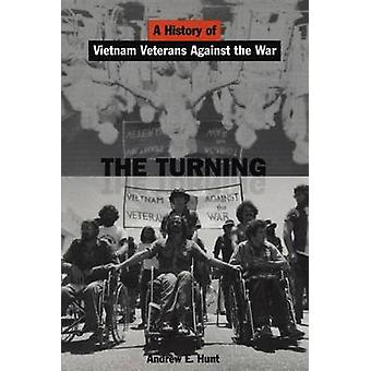 The Turning - A History of Vietnam Veterans Against the War by Andrew