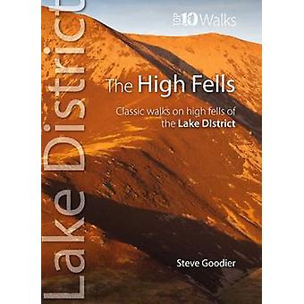 The High Fells - Classic Walks on Lakeland's Highest Fells Book