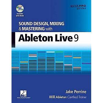 Diseño de sonido de Jake Perrine mezcla & masterización Wth Ableton Live 9 Bk/DV