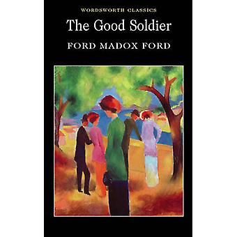 The Good Soldier by Ford Madox Ford - Sara Haslam - Keith Carabine -