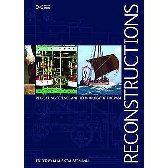 Reconstructions - Recreating Science and Technology of the Past by Kla