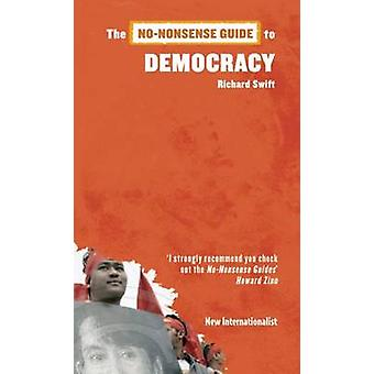 The No-nonsense Guide to Democracy by Richard Swift - 9781906523305 B