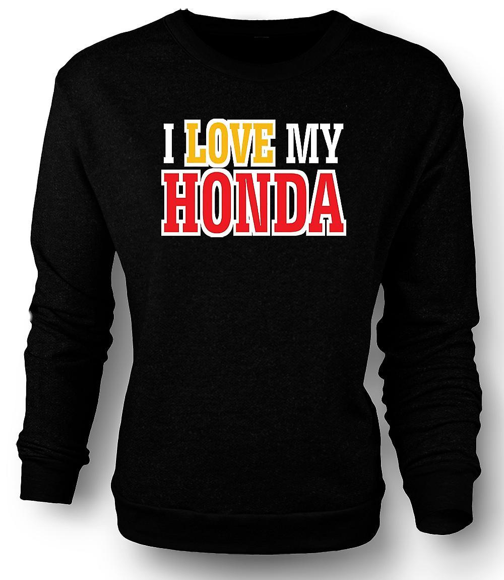 Mens Sweatshirt I Love My Honda - Car Enthusiast