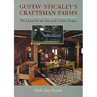 Gustav Stickley's Craftsman Farms - The Quest for an Arts and Crafts U