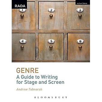 Genre - A Guide to Writing for Stage and Screen by Andrew Tidmarsh - 9