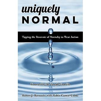 Uniquely Normal - A Novel - Intuitive Approach to Autism Spectrum Diso