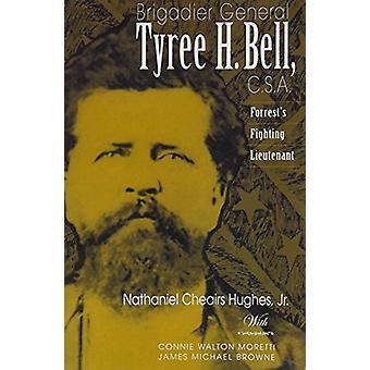 Le brigadier général Tyree H. Bell - C.S.A. - Forrest de combats Lieutena